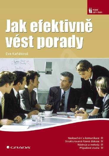 Jak efektivně vést porady - Eva Kaňáková