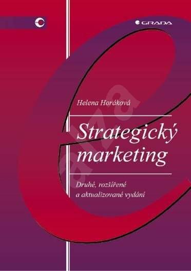Strategický marketing - Helena Horáková
