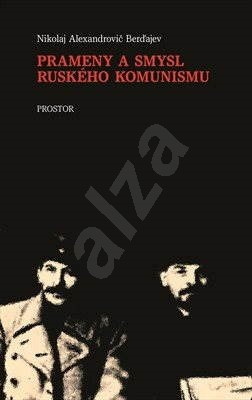 Prameny a smysl ruského komunismu - Nikolaj Alexandrovič Berďajev