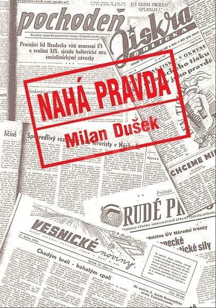 Nahá pravda - Milan Dušek