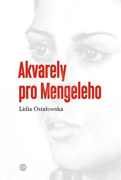 Akvarely pro Mengeleho - Lidia Ostałowska