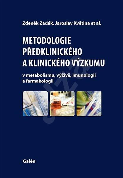 Metodologie předklinického a klinického výzkumu - Zdeněk Zadák