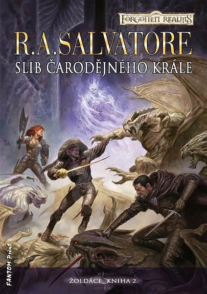 Slib Čarodějného krále - R. A. Salvatore