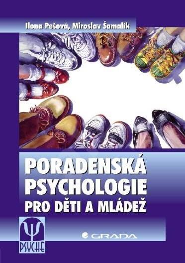 Poradenská psychologie pro děti a mládež - Ilona Pešová