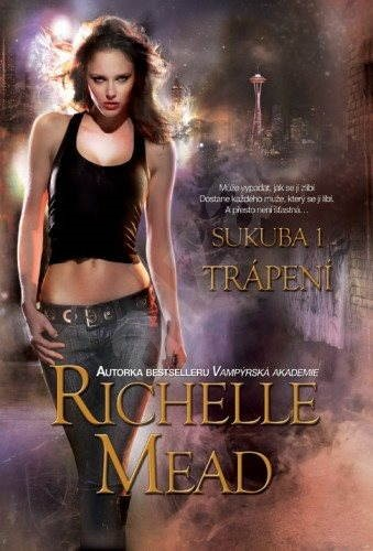 Sukuba 1: Trápení - Richelle Mead