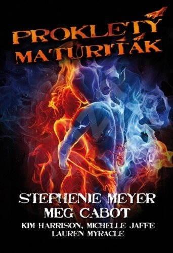 Prokletý maturiťák - Stephenie Meyer