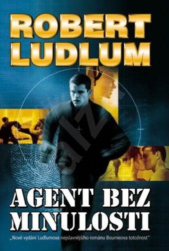 Agent bez minulosti - Robert Ludlum