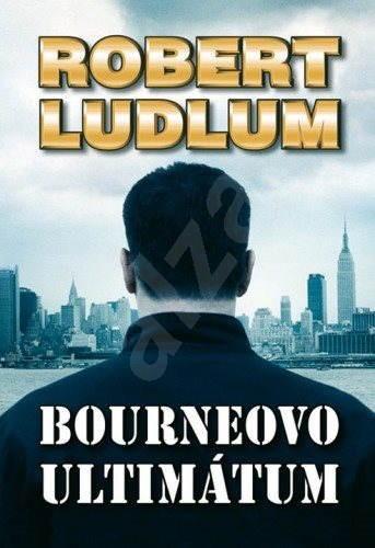 Bournovo ultimátum - Robert Ludlum