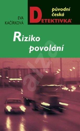 Riziko povolání - Eva Kačírková