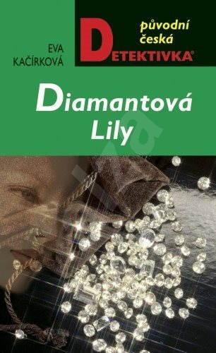 Diamantová Lily - Eva Kačírková
