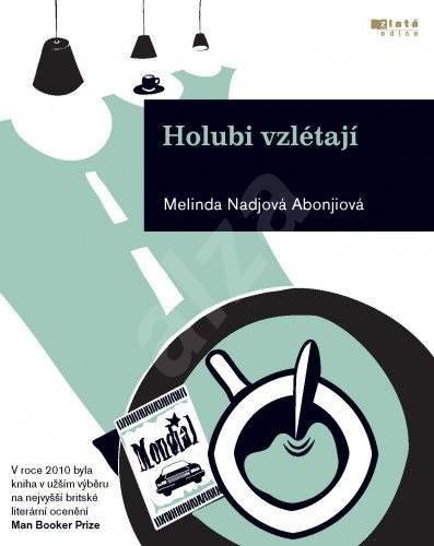 Holubi vzlétají - Melinda Nadjová Abonjiová