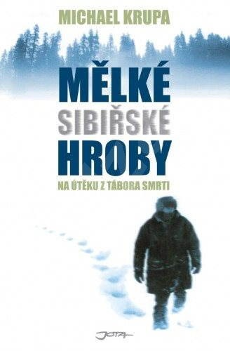 Mělké sibiřské hroby - Michael Krupa