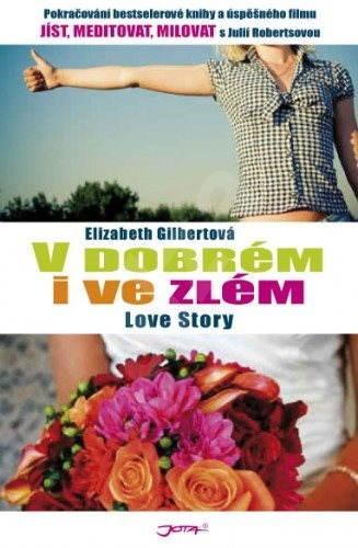 V dobrém i ve zlém - Elizabeth Gilbertová