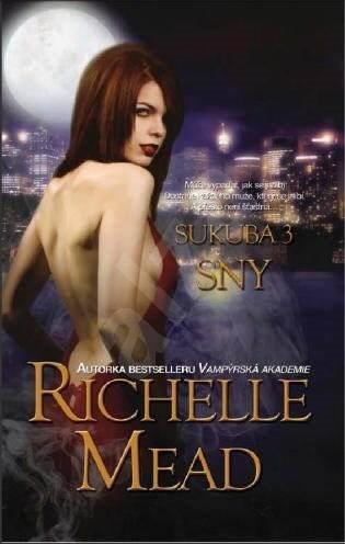 Sukuba 3: Sny - Richelle Mead