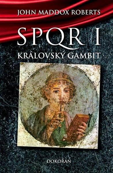 Královský gambit (SPQR I) - John Maddox Roberts