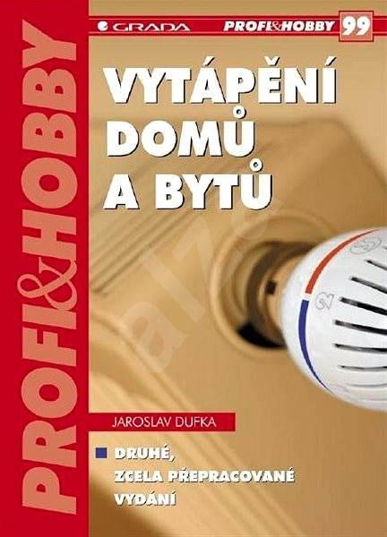 Vytápění domů a bytů - Jaroslav Dufka