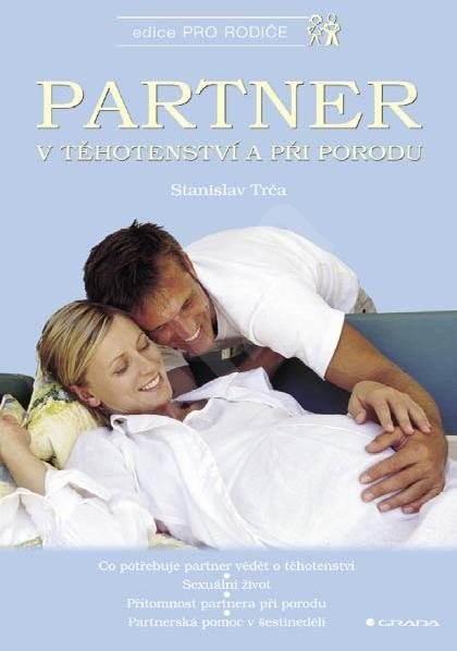 Partner v těhotenství a při porodu - Stanislav Trča