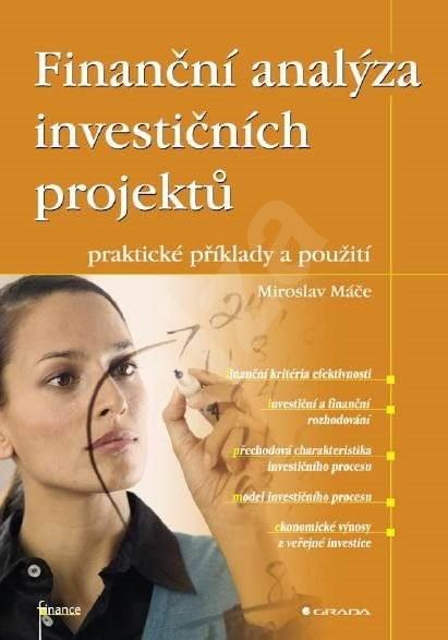 Finanční analýza investičních projektů - Miroslav Máče