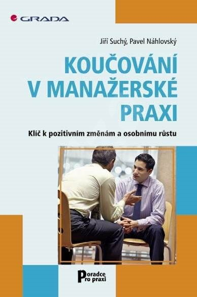 Koučování v manažerské praxi - Jiří Suchý