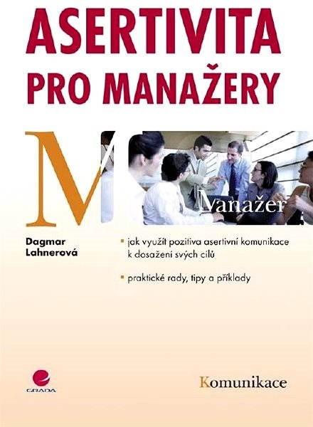 Asertivita pro manažery - Dagmar Lahnerová