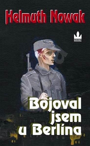 Bojoval jsem u Berlína - Helmuth Nowak