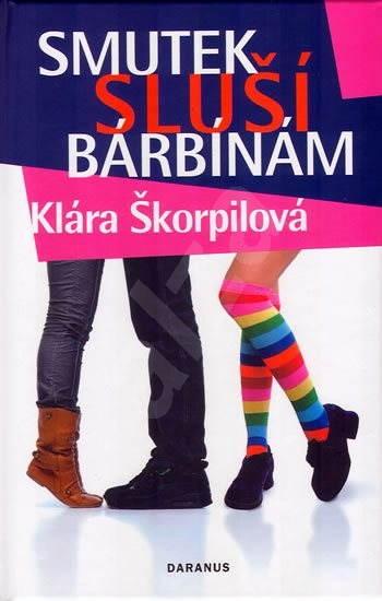 Smutek sluší bárbínám - Klára Škorpilová