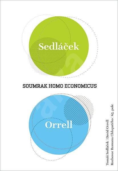 Soumrak homo economicus - PhDr Tomáš Sedláček