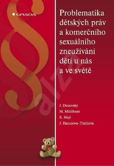 Problematika dětských práv a komerčního sexuálního zneužívání dětí u nás a ve světě - Jiří Dunovský