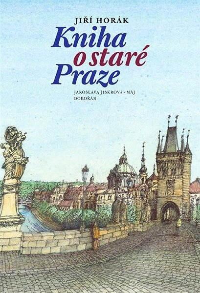 Kniha o staré Praze - Jiří Horák