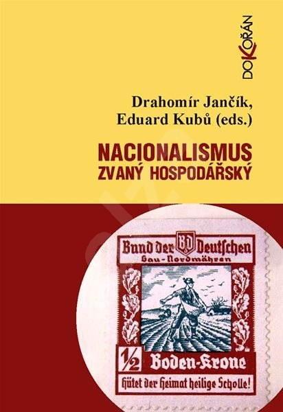 Nacionalismus zvaný hospodářský - Drahomír Jančík
