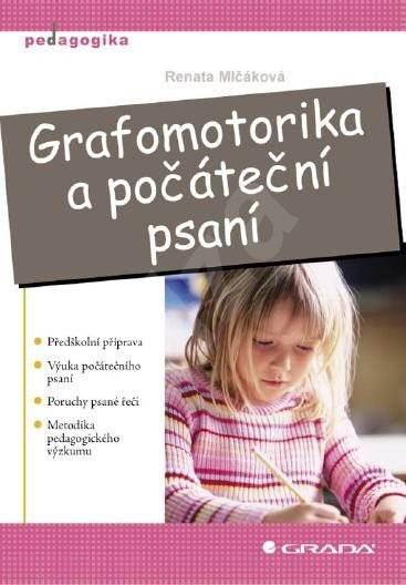 Grafomotorika a počáteční psaní - Renata Mlčáková