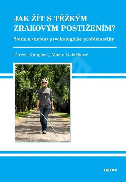 Jak žít s těžkým zrakovým postižením - Tereza Kimplová