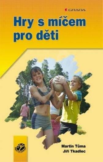 Hry s míčem pro děti - Jiří Tkadlec