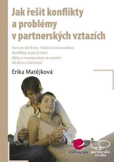 Jak řešit konflikty a problémy v partnerských vztazích - Erika Matějková