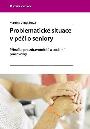 Problematické situace v péči o seniory - Martina Venglářová