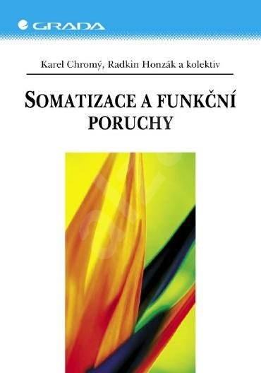 Somatizace a funkční poruchy - Radkin Honzák