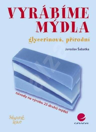 Vyrábíme mýdla - Jaroslav Šabatka