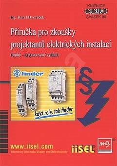 Příručka pro zkoušky projektantů elektrických instalací - Ing. Karel Dvořáček