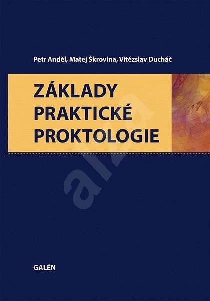 Základy praktické proktologie - Petr Anděl