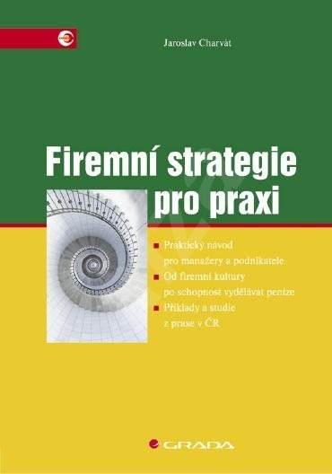 Firemní strategie pro praxi - Jaroslav Charvát