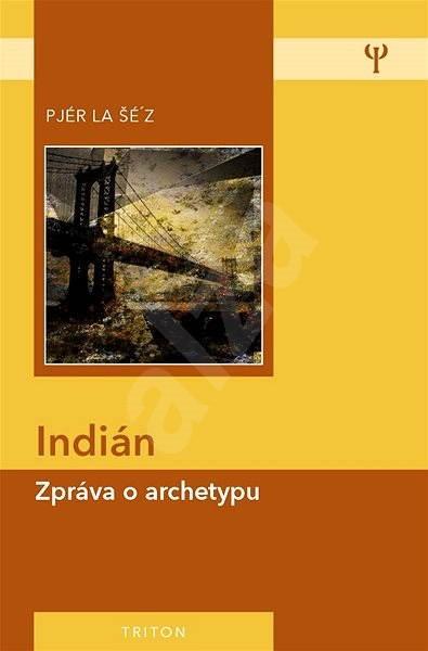 Indián - Pjér la Šé'z