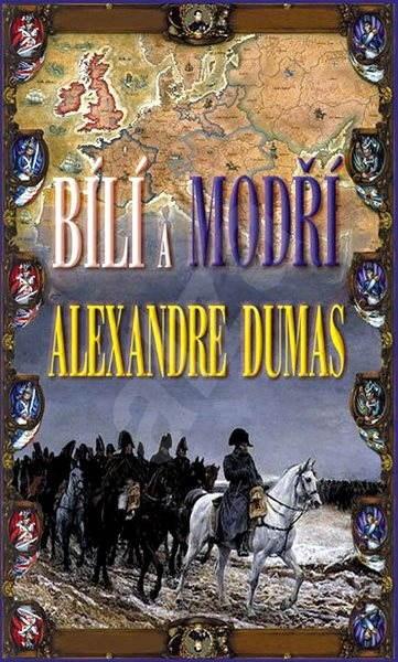 Bílí a modří - Alexandre Dumas