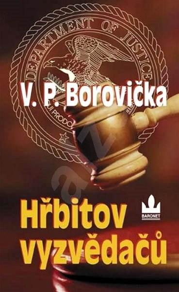 Hřbitov vyzvědačů - V.P. Borovička