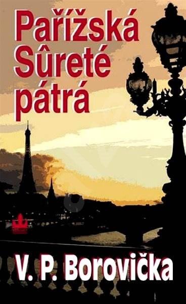 Pařížská Sureté pátrá - V.P. Borovička