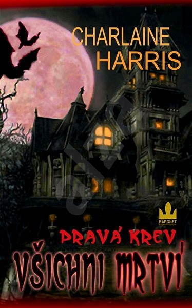 Pravá krev – Všichni mrtví - Charlaine Harris