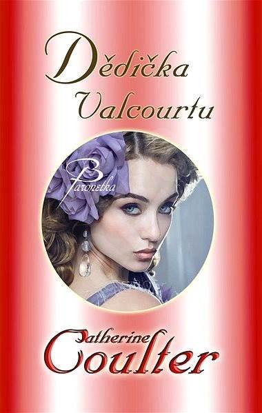 Dědička Valcourtu - Catherine Coulter