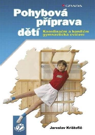 Pohybová příprava dětí - Jaroslav Krištofič