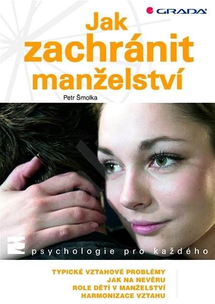 Jak zachránit manželství - Petr Šmolka