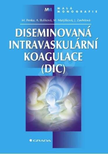 Diseminovaná intravaskulární koagulace (DIC) - Miroslav Penka