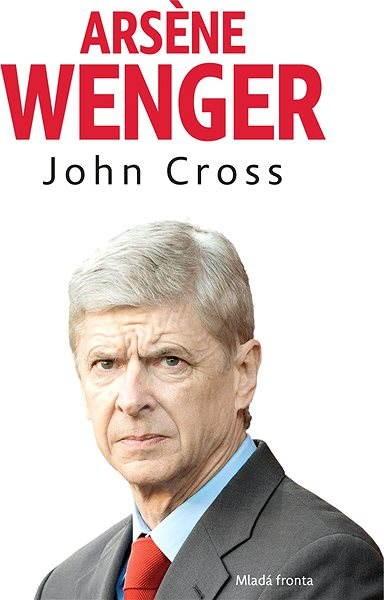 Arsene Wenger - John R. Cross